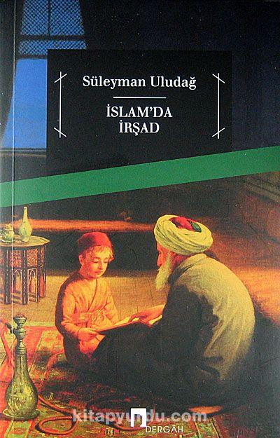 İslam'da İrşad - Prof. Dr. Süleyman Uludağ pdf epub