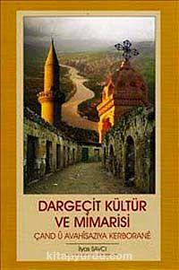 Dargeçit Kültür ve Mimarisi
