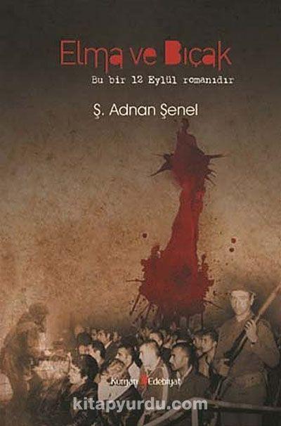 Elma ve BıçakBir 12 Eylül Romanı