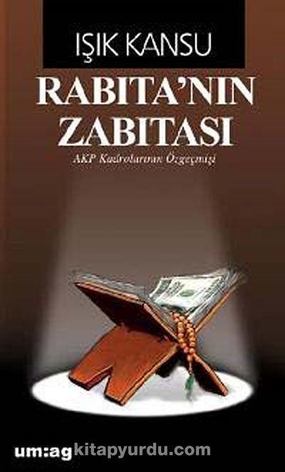 Rabıta nın Zabıtası & AKP Kadrolarının Özgeçmişi