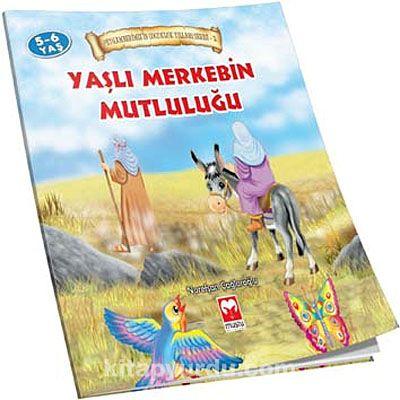 Yaşlı Merkebin Mutluluğu / Peygamberimiz'in Çocukluk Yılları Serisi - 2 - Nurefşan Çağlaroğlu pdf epub