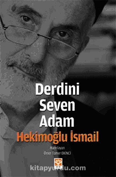 Derdini Seven AdamHekimoğlu İsmail