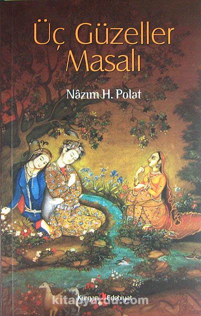 Üç Güzeller Masalı - Prof. Dr. Nazım Hikmet Polat pdf epub