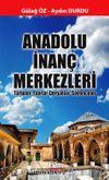Anadolu İnanç Merkezleri & Türbeler-Yatırlar-Dergahlar-Söylenceler