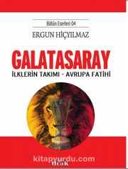 Galatasaray & İlklerin Takımı - Avrupa Fatihi