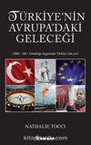 Türkiye'nin Avrupa'daki Geleceği & ABD-AB Ortadoğu Üçgeninde Türkiye'nin Yeri