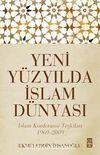 Yeni Yüzyılda İslam Dünyası & İslam Konferansı Teşkilatı 1969-2009