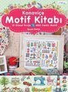 Kanaviçe Motif Kitabı & 15 Güzel Proje-400 Farklı Motif