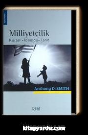 Milliyetçilik & Kuram - İdeoloji - Tarih