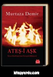 Ateş-i Aşk & Sivas Katliamı'nın Gerçek Hikayesi