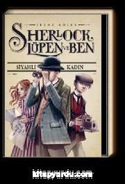 Sherlock, Lüpen ve Ben 1. Kitap / Siyahlı Kadın