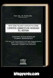 Yeni Türk Kanunu'na Göre Limited Şirketler Hukuku El Kitabı