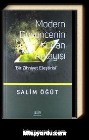 Modern Düşüncenin Kur'an Anlayışı & Bir Zihniyet Eleştirisi