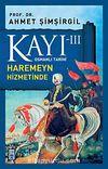 Kayı -III Osmanlı Tarihi / Haremeyn Hizmetinde