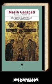 Mesih Garabeti & Paradoks mu Diyalektik mi?
