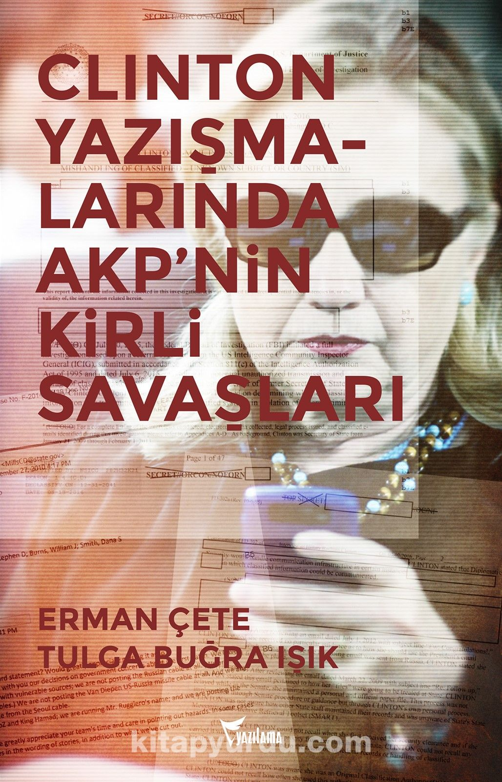 Clinton Yazışmalarında AKP nin Kirli Savaşları
