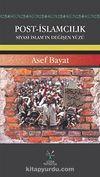 Post-İslamcılık Siyasi İslam'ın Değişen Yüzü