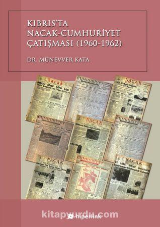 Kıbrıs'ta Nacak-Cumhuriyet Çatışması (1960-1962)