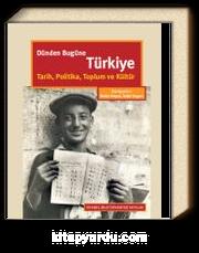 Dünden Bugüne Türkiye & Tarih, Politika, Toplum ve Kültür