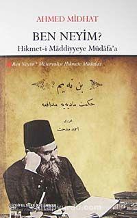 Ben Neyim?Hikmet-i Maddiyyeye Müdafa'a - Ahmet Mithat Efendi pdf epub