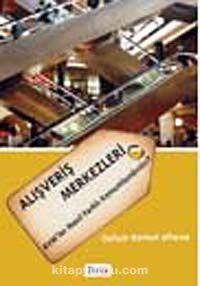 Alışveriş Merkezleri AVM'ler Nasıl Farklı Konumlandırılır? - Oylum Korkut Altuna pdf epub