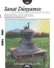 Sanat Dünyamız Üç Aylık Kültür ve Sanat Dergisi Sayı:155 Kasım-Aralık 2016