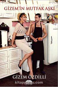 Gizem'in Mutfak Aşkı - Gizem Özdilli pdf epub