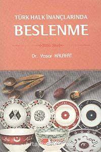 Türk Halk İnançlarında Beslenme