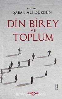 Din Birey ve Toplum (Ciltli) - Prof. Dr. Şaban Ali Düzgün pdf epub