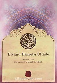 Divan-ı Hazret-i Üftade - Hazret-i Pir Muhammed Muhyiddin Üftade pdf epub