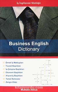 Business English Dictionary (İş İngilizcesi Sözlüğü) - Mustafa Akkuş pdf epub