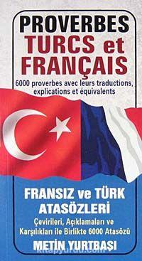 Proverbes Turcs et Français / Fransız ve Türk Atasözleri - Metin Yurtbaşı pdf epub
