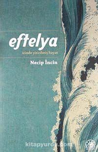 Eftelya İzinde Yitirilmiş Hayat - Necip İncin pdf epub