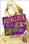 Hödük Güdük Bir de Bıdık, Rap Rap Rap!