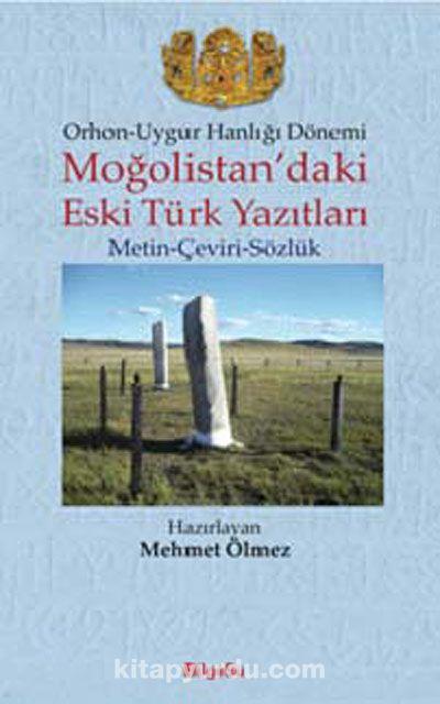 Orhon-Uygur Hanlığı Dönemi Moğolistan'daki Eski Türk YazıtlarıMetin-Çeviri-Sözlük -  pdf epub
