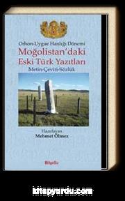 Orhon-Uygur Hanlığı Dönemi Moğolistan'daki Eski Türk Yazıtları & Metin-Çeviri-Sözlük
