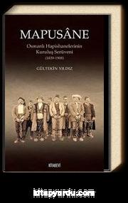 Mapusane & Osmanlı Hapishanelerinin Kuruluş Serüveni (1839-1908)