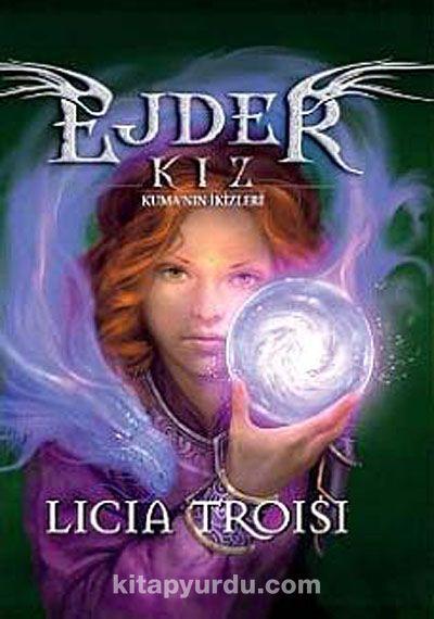 Ejder Kız 4 / Kuma'nın İkizleri - Licia Troisi pdf epub