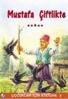 Mustafa Çiftlikte / Çocuklar İçin Atatürk