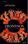 Dionysos & Yok Edilmez Yaşamın Arketip İmgesi