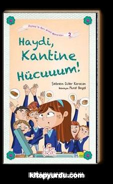 Haydi Kantine Hücuuuum! / Zeynep'in Aşırı Komik Maceraları -2