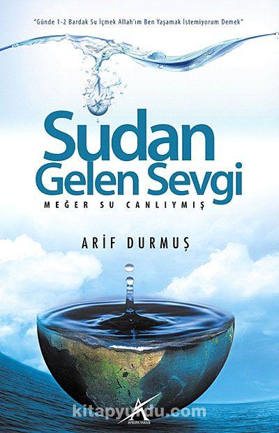 Sudan Gelen SevgiMeğer Su Canlıymış - Arif Durmuş pdf epub