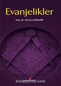 Evanjelikler - Dr. Ali İsra Güngör pdf epub