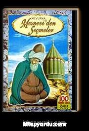 Mesnevi'den Seçmeler (100 Temel Eser)