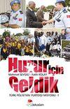 Huzur İçin Geldik & Türk Polisi'nin Yurtdışı Misyonu -1