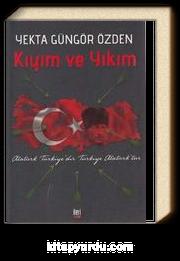 Kıyım ve Yıkım & Atatürk Türkiye'dir Türkiye Atatürk'tür