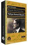 Büyük Göçmen Kuş / Yahya Kemal Beyatlı & Şairin Edebiyat, Medeniyet ve Siyaset Adamı Olarak Portresi