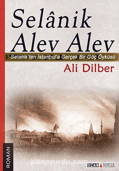 Selanik Alev Alev & Selanik ten İstanbul a Gerçek Bir Göç Öyküsü