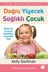 Doğru Yiyecek Sağlıklı Çocuk & Anne Baba Akademisi