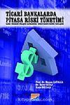 Ticari Bankalarda Piyasa Riski Yönetimi & Basel Sermaye Uzlaşısı Kapsamında riske Maruz Değer Yaklaşımı
